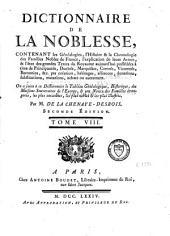 Dictionnaire de la noblesse, contenant les généalogies, l'histoire et la chronologie des familles nobles de France: Volume8