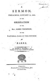 A Sermon, preached, January 11, 1804. At the ordination of the Rev. James Thompson, etc