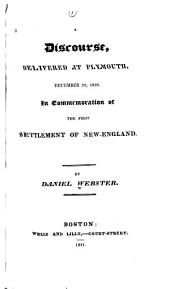 A Discourse, Delivered at Plymouth, December 22, 1820: In Commemoration of the First Settlement of New-England