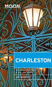 Moon Charleston: Including Hilton Head & the Lowcountry