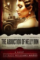 The Abduction of Nelly Don: (Novel Based on a True Story and Real Events)