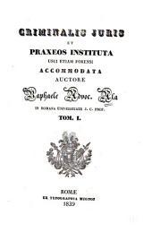 Criminalis juris et praxeos instituta usi etiam forensi accommodata: Volumes 1-3