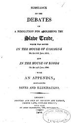 Substance of the Debates on a Resolution for Abolishing the Slave Trade