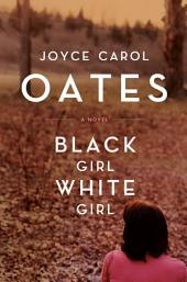 Black Girl,/White Girl: A Novel