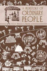 A Prehistory of Ordinary People