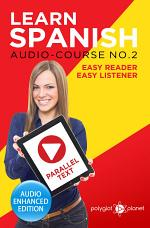 Learn Spanish - Easy Reader - Easy Listener - Parallel Text: Audio Course No. 2