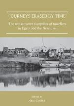 Journeys Erased by Time: The Rediscovered Footprints of Travellers in Egypt and the Near East