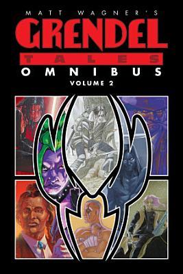Matt Wagner s Grendel Tales Omnibus
