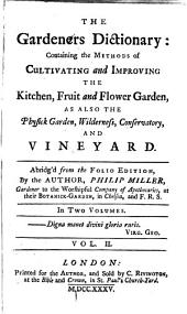 The Gardeners Dictionary: Containing the Methods of Cultivating and Improving the Kitchen, Fruit and Flower Garden, as Also the Physick Garden, Wilderness, Conservatory, and Vineyard, Volume 2