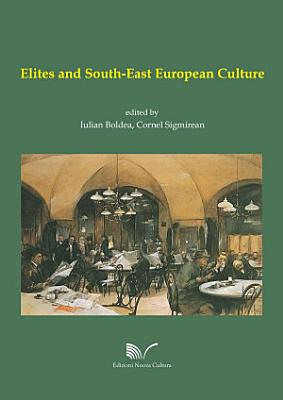 Elites and the South East European Culture PDF