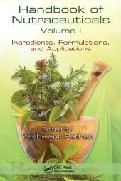 Handbook of Nutraceuticals Volume I: Ingredients, Formulations, and Applications