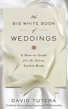 The Big White Book of Weddings PDF