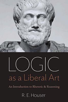 Logic as a Liberal Art PDF