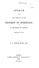 Speech on the Laws relating to the property of Intestates, in the House of Commons, February 17, 1859