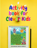 Activity Book for Clever Kids   Contains More Than 50 Fun Activities PDF