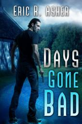Days Gone Bad: Vesik, Book 1