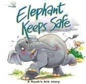 Elephant Keeps Safe: A Noah's Ark Story