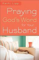 Praying God s Word for Your Husband PDF