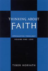 Thinking about Faith: Speculative Theology