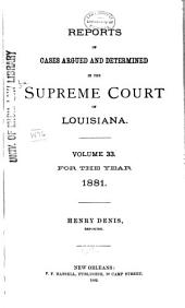 Louisiana Reports: Cases Argued and Determined in the Supreme Court of Louisiana, Volume 84