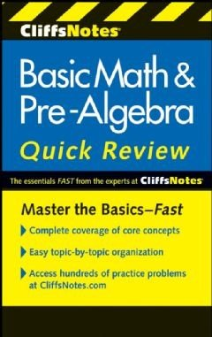 CliffsNotes Basic Math   Pre Algebra Quick Review  2nd Edition