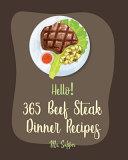 Hello! 365 Beef Steak Dinner Recipes