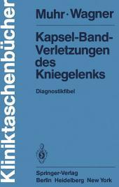 Kapsel-Band-Verletzungen des Kniegelenks: Diagnostikfibel