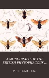 A MONOGRAPH OF THE BRITISH PHYTOPHAGOUS HYMENOPTERA.