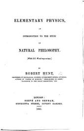 Elementary Physics: an introduction to the study of Natural Philosophy