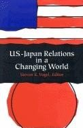 U S  Japan Relations in a Changing World PDF
