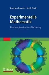 Experimentelle Mathematik: Eine beispielorientierte Einführung