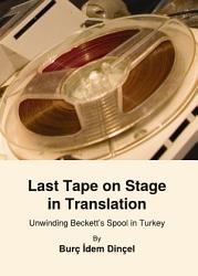 Last Tape On Stage In Translation Book PDF