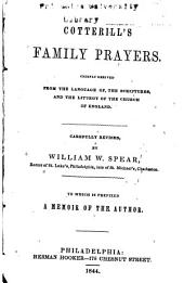 Cotterill's Family Prayers, Chiefly Derived from the Language of the Scriptures, and the Liturgy of the Church of England: To which is Prefixed a Memoir of the Author