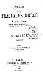 Etudes sur les tragiques grecs: Euripide
