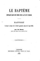 Le baptême envisagé dans son union avec la foi et l'Eglise