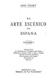 El arte escénico en España: Volumen 1