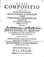 Pacis compositio inter principes et ordines Imperii Romani Catholicos atque Augustanae confessioni adhaerentes in comitiis Augustae anno MDLV edita