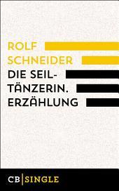 Die Seiltänzerin. Story