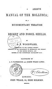 A manual of the mollusca, or A rudimentary treatise of recent and fossil shells