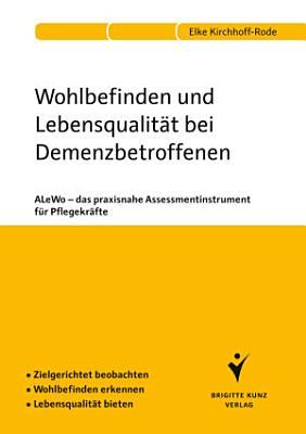 Wohlbefinden und Lebensqualit  t bei Demenzbetroffenen PDF