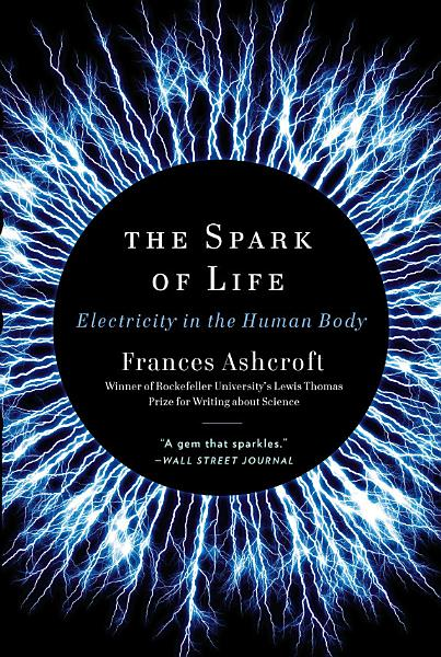 Download The Spark of Life  Electricity in the Human Body Book
