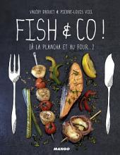 Fish & Co !: [à la plancha et au four...]