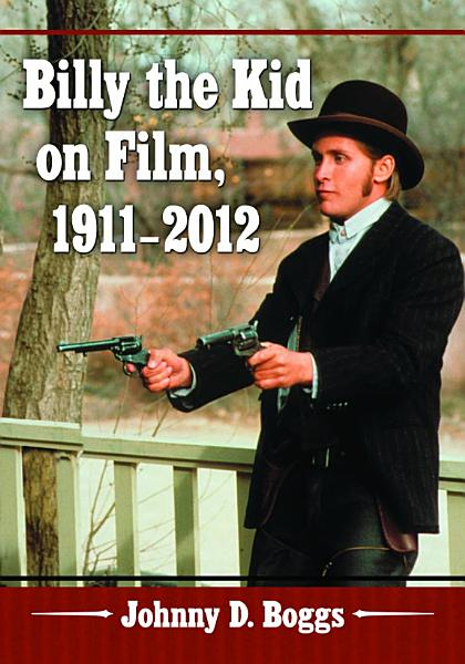 Billy the Kid on Film  1911  2012