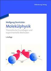 Molekülphysik: Theoretische Grundlagen und experimentelle Methoden, Ausgabe 2