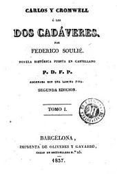 Cárlos y Cromwell, ó, Los dos cadáveres: novela histórica