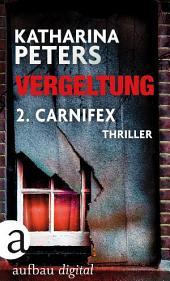 Vergeltung - Folge 2: Carnifex