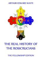 The Real History of the Rosicrucians PDF