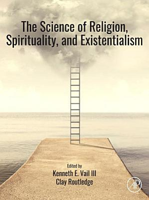 The Science of Religion  Spirituality  and Existentialism
