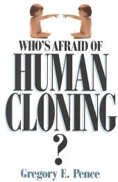Who's Afraid of Human Cloning?