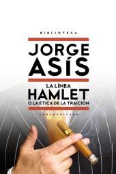 La línea Hamlet: o la ética de la traición